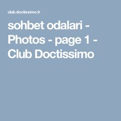 sohbet odalari - Photos - page 1 - Club Doctissimo