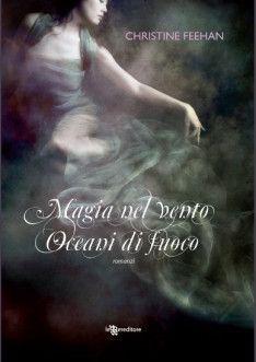Magia nel vento, oceani di fuoco - Christine Feehan