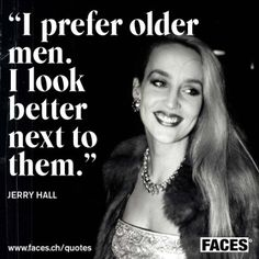 Jerry Hall Quote