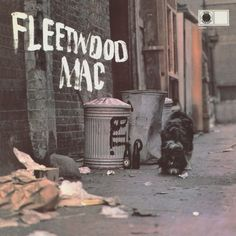 Peter Green's Fleetwood Mac (1968) - Fleetwood Mac........How they got from this Classic British raw blues album to Tango in the Night is beyond me?