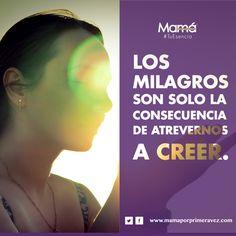 #TuEsencia Los milagros son solo la consecuencia de atrevernos a creer. Cree en ti y confía en tus instintos.