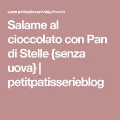 Salame al cioccolato con Pan di Stelle {senza uova} | petitpatisserieblog