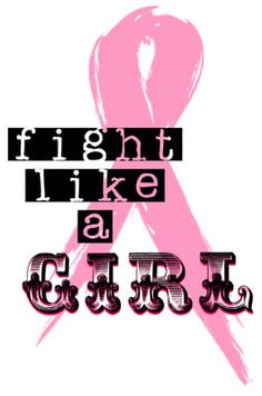 230 Best Fight Like A Girl Images Breast Cancer Awareness