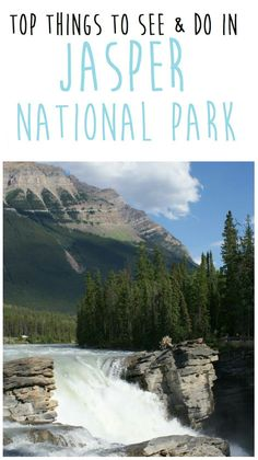 Read, but still not sure what I want to do there -------- Top things to see and do in Jasper National Park