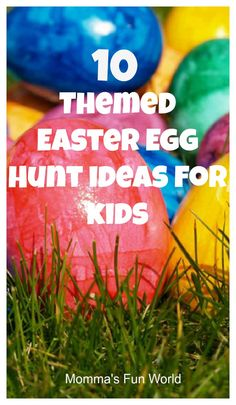 10 themed Easter Egg Hunt ideas for kids. Good idea when your kids think they are getting to old to hunt ;)