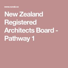 New Zealand Registered Architects Board - Pathway 1