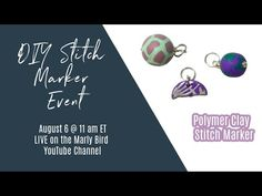 (497) DIY Stitch Marker Event Make-along || Polymer Clay Stitch Markers and MORE || Day 4 - YouTube