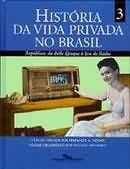 HISTORIA DA VIDA PRIVADA NO BRASIL, V.3 REPUBLICA: DA BELLE EPOQUE A ERA DO RADIO Formato: Livro Autor: NOVAIS, FERNANDO A. Organizador: SE...