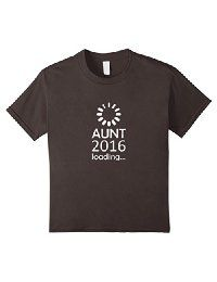 Aunt 2016 Loading T-Shirt Gift for A Lady becoming an Aunt #aunt #shirt #2016 #baby