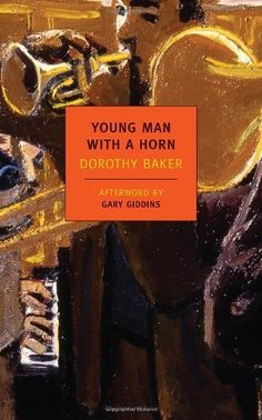 Young Man with a Horn (New York Review Books Classics) by Dorothy Baker