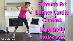 Extreme Fat Burner Cardio Combat: Lean Body Series Workout 22 #HIIT #kic...