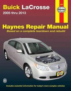 Haynes Buick Lacrosse 2005 Thru 2013 Automotive Repair Manual: Does Not Include Information Specific to Eassist M...
