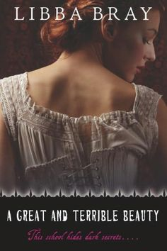 """A Great and Terrible Beauty ♥ Gemma Doyle Trilogy 1/3 -- I know this book was a little young for me, but I REALLY LOVE THIS BOOK!! It was unique, dark and romantic without being a """"Vampire Teen"""" thing."""