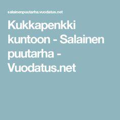 Kukkapenkki kuntoon - Salainen puutarha - Vuodatus.net