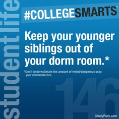 This applies to pretty much all family members - College Smarts