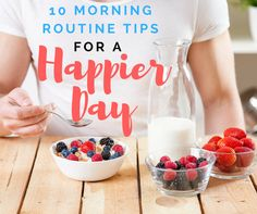 10 morning routine tips for a happier day.