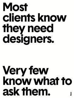 Base Design Studio's Thierry Brunfaut has released a series of typographic design advice posters, each of which was created in no more than five minutes. Typographic Design, Typography, Design Theory, Branding Your Business, Marketing Quotes, Graphic Design Inspiration, Graphic Design Quotes, Design Thinking, Fashion Quotes