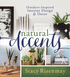 Decorating with Natural Accents - Introducing Stacy from Not JUST A Housewife and her incredible book Natural Accents.