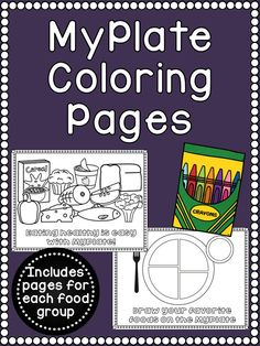 myplate food group coloring pages set of 7 coloring pages to use in your classroom when teaching about the myplate nutrition guidelines