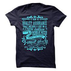 I Am A Quality Assurance T Shirts, Hoodies. Get it now ==► https://www.sunfrog.com/LifeStyle/I-Am-A-Quality-Assurance-44955726-Guys.html?41382 $22.99