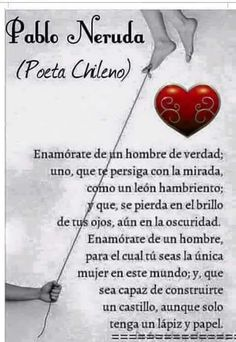 Pablo neruda creo que lo encontré :) Pablo Neruda, Frases Love, Quotes En Espanol, A Course In Miracles, Love Phrases, Best Inspirational Quotes, Laura Lee, Love Messages, More Than Words