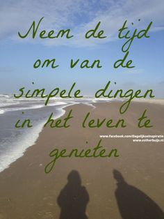 Neem de tijd om van de simpele dingen in het leven te genieten