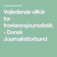 Vejledende vilkår for freelancejournalistik - Dansk Journalistforbund