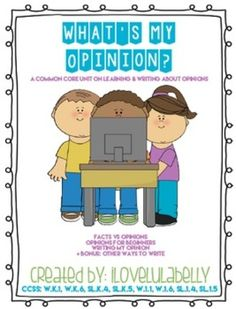 What My Opinion?  from ilovelulabelly on TeachersNotebook.com -  (65 pages)  - A Common Core Unit in Learning & Writing About Opinions