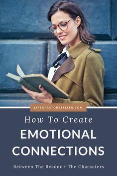 CREATING EMOTIONAL CONNECTIONS BETWEEN THE READER AND YOUR CHARACTERS | Life Of A Storyteller