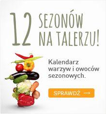 Sprawdź jakie owoce i warzywa kupować w danym miesiącu aby były lokalnie wyprodukowane!