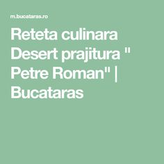 Reteta culinara Desert prajitura krem a la krem Thing 1, Roman, Inspired, Kitchen, Baking Center, Cooking, Kitchens, Home Kitchens, Cucina