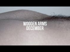Wooden Arms - December