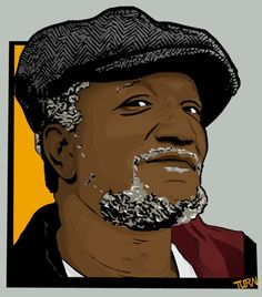 """Artwork of Fred """"G"""" Sanford the star of the classic TV show Sanford and Son. Sanford and Son is my All Time favorite TV series! Steptoe And Son, Famous Comedians, Redd Foxx, Sanford And Son, Trill Art, Cool Art, Nice Art, Black Actors, Celebrity Portraits"""