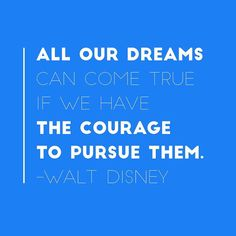 All our dreams can come true if we have the courage to pursue them. - Walt Disney    #mondaymotivation #growthmindset  Walt Disney knew how to inspire big dreams in kids and he continues to do so today!  So many of us have huge dreams or at least we did when we were kids. Some of us dreamed about being a weather man an astronaut a doctor or professional athlete.  I'm willing to bet that if you asked most adults what they wanted to be when they grew up very few are following that dream. They…