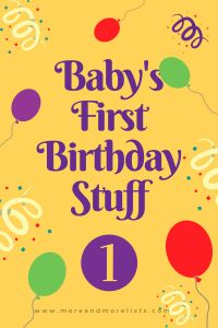 List of Baby's First Birthday Stuff This list of baby's first birthday stuff has some outfits and more.  You will find outfits for girls and boys.  I also found some first birthday board books, first birthday photo backdrops and a few other things.  My grandson's first birthday is in May.  It seems so crazy how fast time is going and he is growing!  If you are preparing for your baby's first birthday, I hope you will find this list to be helpful.