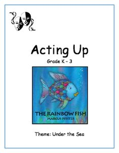 This is an 'Under the Sea' Theme with a focus on 'The Rainbow Fish' by Marcus Pfister. This is for Grades K-3.This Drama Resource can be Broken up in three Sections: Improvisation /Play, Voice Work and Movement. Each section is approximately 20 - 25 minutes.