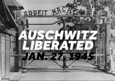 On January 27 1945, the Red Army liberated the Auschwitz Concentration Camp.