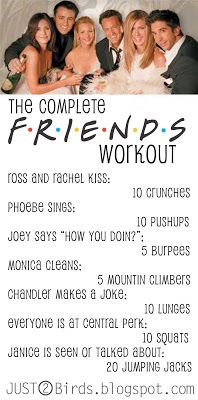 Friends Workout I'm doin that....so this is how you get me to workout....