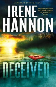 Deceived (Private Justice #3) by Irene Hannon