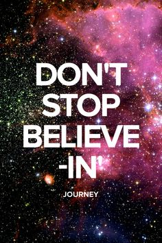 Don't Stop Believe-in'