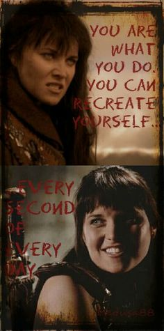 Xena warrior princess, warrior quotes,  Lucy Lawless