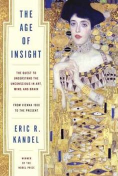 The Age of Insight: The Quest to Understand the Unconscious in Art, Mind, and Brain, from Vienna 1900 to the Present by Eric R. Kandel. Selected as a best book by Kirkus Reviews. http://libcat.bentley.edu/record=b1335732~S0