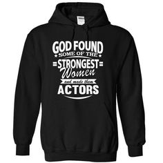 God Found ...Actors T Shirts, Hoodies Sweatshirts. Check price ==► http://store.customtshirts.xyz/go.php?u=https://www.sunfrog.com/No-Category/God-Found-Actors-6558-Black-10583295-Hoodie.html?41382