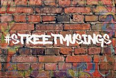 Presenting #StreetMusings.  The quirkiest, coolest, strangest food for thought, straight from the hands of street artists.  Watch this space for more!