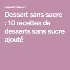 Dessert sans sucre : 10 recettes de desserts sans sucre ajouté