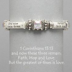"""Designer Inspired Silver Religious Bracelet with Bible Verse 1 Corinthians 13:13. """"And Now These Three Remain. Faith Hop & Love but the Greatest Is Love. Size : 1/4"""" H, Stretchable by Hail Mary Gifts, http://www.amazon.com/dp/B00CSUDYSK/ref=cm_sw_r_pi_dp_nvqQrb0H1TJQA"""
