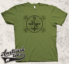 Please Stand By T-shirt for Men, Women, and Kids!
