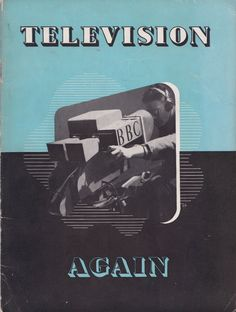 https://flic.kr/p/vYy3oM | Television Again - BBC booklet 1946 | A rather well produced post-WW2 booklet issued by the BBC and trumpeting the return of television services to the UK after the enforced close down of the nascent BBC TV system at the outbreak of war in 1939.