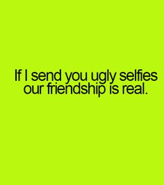 Ugly Selfies #Friendship, #Funny, #Selfie, #Ugly