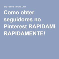 Como obter seguidores no Pinterest RAPIDAMENTE!